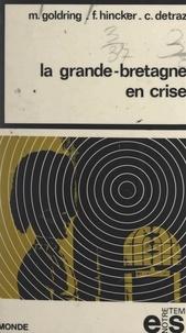 Colette Detraz et Maurice Goldring - La Grande-Bretagne en crise.