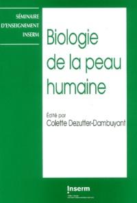 Colette Dezutter-Dambuyant et  Collectif - Biologie de la peau humaine.