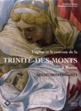 Colette Di Matteo - L'église et le couvent de la Trinité-des-Monts à Rome - Les décors restaurés.