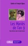 Colette Dijoux et François Dijoux - Les Mariés de l'an 9 - Deux destins dans la Grande Guerre.