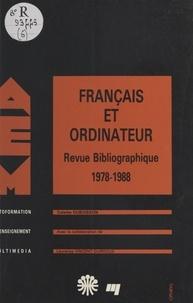 Colette Dubuisson et Laurence Vincent-Durroux - Français et ordinateur : revue bibliographique, 1978-1988.