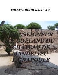 Colette Dufour-Grévoz - Monseigneur le goéland du château de Mandelieu-la-Napoule.