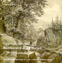 Colette-E Bidon - Un artiste retrouvé - Balthazard-Jean Baron 1788-1869.