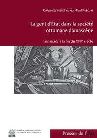 Colette Establet et Jean-Paul Pascual - La gent d'Etat dans la société ottomane damascène - Les 'askar à la fin du XVIIe siècle.