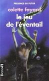 Colette Fayard - Le jeu de l'éventail.