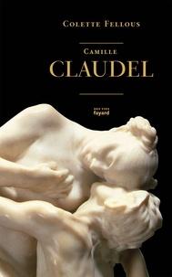 Colette Fellous - Camille Claudel.