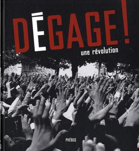 Colette Fellous et Abdelwahab Meddeb - Dégage ! - Une révolution.