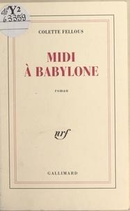 Colette Fellous - Midi à Babylone.