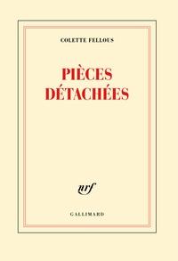 Colette Fellous - Pièces détachées.