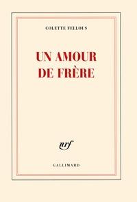 Colette Fellous - Un amour de frère.