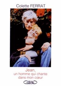 Colette Ferrat - Jean, un homme qui chante dans mon coeur.