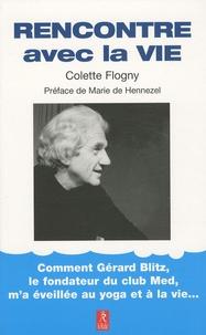 Colette Flogny - Rencontre avec la vie.