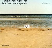 Colette Garraud - L'idée de nature dans l'art contemporain.