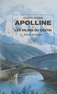 Colette Gérôme - Apolline - Ou Les valses du destin.