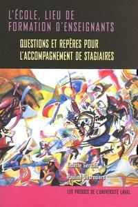 Colette Gervais - L'école, lieu de formation d'enseignants - Questions et repères pour l'accompagnement de stagiaires.