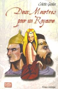 Colette Geslin - Deux meurtres pour un royaume.