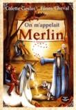 Colette Geslin et Fanny Cheval - On m'appelait Merlin.