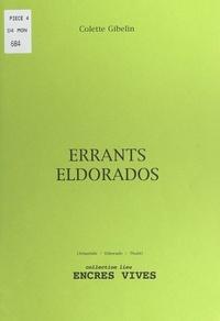 Colette Gibelin - Errants Eldorados.