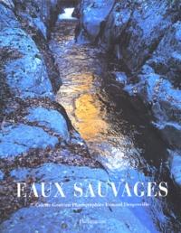 Colette Gouvion et Renaud Dengreville - Eaux sauvages.