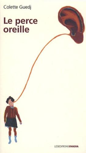 Colette Guedj - Le perce oreille.