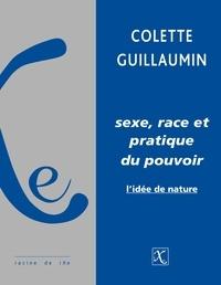 Colette Guillaumin - Sexe, race et pratique du pouvoir - L'idée de nature.