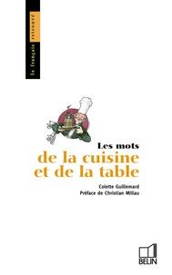 Colette Guillemard - Les Mots de la cuisine et de la table.