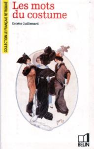 Colette Guillemard - Les mots du costume.