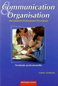 Colette Guiraud - Communication et organisation Terminale professionnelle Baccalauréat professionnel secrétariat.