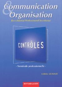 Colette Guiraud - Communication et organisation Tle Bac pro secrétariat - Contrôles.