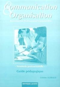 Colette Guiraud - Communication et organisation Tle professionnelle comptabilité - Guide pédagogique.