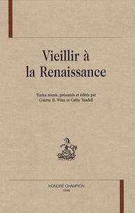Colette H. Winn et Cathy Yandell - Vieillir à la Renaissance.