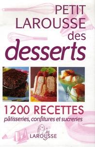 Colette Hanicotte - Petit Larousse des desserts - Pâtisseries, confitures et sucreries.