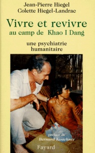 VIVRE ET REVIVRE AU CAMP DE KHAO I DANG. Une psychiatrie humanitaire.pdf