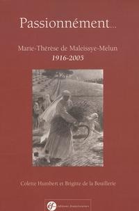 Colette Humbert - Passionnément... - Marie-Thérèse de Maleissye-Melun (1916-2005).
