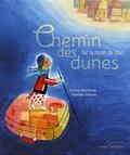 Colette Hus-David et Nathalie Dieterlé - Chemin des dunes - Sur la route de l'exil.