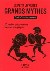Colette Jourdain-Annequin - Le petit livre des grands mythes - 50 mythes gréco-romains racontés et expliqués.