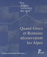 Colette Jourdain-Annequin - Les Alpes voisines du ciel - Quand Grecs et Romains découvraient les Alpes.