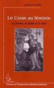 Colette Juilliard - Le Coran au féminin : la femme, le diable et le désir.