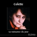 Colette - La Naissance du jour.