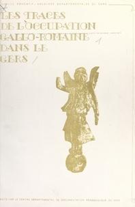 Colette Laborde et  Service Éducatif des Archives - Les traces de l'occupation gallo-romaine dans le Gers.