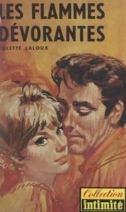 Colette Laloux - Les flammes dévorantes.