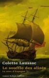 Colette Laussac - Le vent d'Espagne Tome 2 : Le Souffle des alizés.