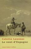 Colette Laussac - Le vent d'Espagne.