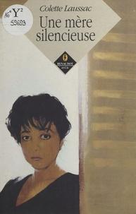 Colette Laussac - Une mère silencieuse.