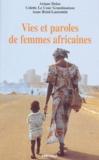 Colette Le Cour Grandmaison et Anne Retel-Laurentin - Vies et paroles de femmes africaines - Carnet de trois ethnologues.