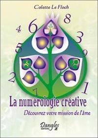 Colette Le FLoch - La numérologie créative - Découvrez votre mission de l'âme.