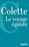 Colette - Le Voyage égoïste.