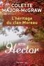 Colette Major-McGraw - L'héritage du clan Moreau, tome 1 - Hector.