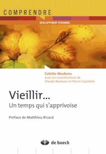 Colette Maskens - Vieillir - Un temps qui s'apprivoise.