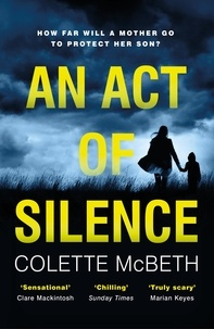 Colette McBeth - An Act of Silence - A gripping psychological thriller with a shocking final twist.